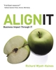 Align IT: Business Impact Through IT (0470030399) cover image