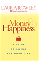 Money and Happiness: A Guide to Living the Good Life  (0470067799) cover image