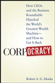 Corpocracy: How CEOs and the Business Roundtable Hijacked the World's Greatest Wealth Machine -- And How to Get It Back (0470145099) cover image