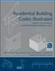 Residential Building Codes Illustrated: A Guide to Understanding the 2009 International Residential Code (0470173599) cover image