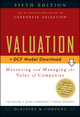 Valuation: Measuring and Managing the Value of Companies, + Download , 5th Edition (0470424699) cover image
