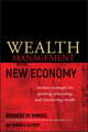 Wealth Management in the New Economy: Investor Strategies for Growing, Protecting and Transferring Wealth (0470482699) cover image