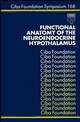 Functional Anatomy of the Neuroendocrine Hypothalamus (0470514299) cover image