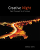 Creative Night: Digital Photography Tips and Techniques (0470527099) cover image