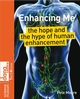 Enhancing Me: The Hope and the Hype of Human Enhancement (0470724099) cover image
