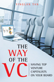 The Way of the VC: Having Top Venture Capitalists on Your Board (0470824999) cover image