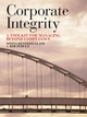 Corporate Integrity: A Toolkit for Managing Beyond Compliance (0470835699) cover image