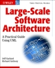 Large-Scale Software Architecture: A Practical Guide using UML (0470848499) cover image