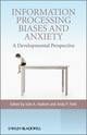 Information Processing Biases and Anxiety: A Developmental Perspective (0470998199) cover image
