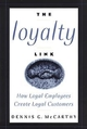 The Loyalty Link: How Loyal Employees Create Loyal Customers (0471163899) cover image