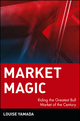 Market Magic: Riding the Greatest Bull Market of the Century (0471197599) cover image