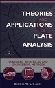 Theories and Applications of Plate Analysis: Classical Numerical and Engineering Methods  (0471429899) cover image