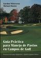 Gu�a Pr�ctica para Manejo de Pastos en Campos de Golf (0471432199) cover image