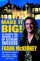 Make It BIG!: 49 Secrets for Building a Life of Extreme Success (0471443999) cover image
