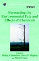Forecasting the Environmental Fate and Effects of Chemicals (0471491799) cover image