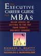 The Executive Career Guide for MBAs: Insider Advice on Getting to the Top from Today's Business Leaders (0471557099) cover image