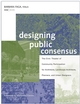 Designing Public Consensus: The Civic Theater of Community Participation for Architects, Landscape Architects, Planners, and Urban Designers (0471681199) cover image