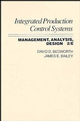 Integrated Production, Control Systems: Management, Analysis, and Design, 2nd Edition (0471821799) cover image