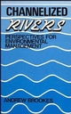 Channelized Rivers: Perspectives for Environmental Management (0471919799) cover image