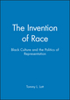 The Invention of Race: Black Culture and the Politics of Representation (0631210199) cover image