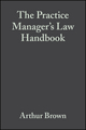 The Practice Manager's Law Handbook: A Ready Reference to the Law for Managers of Medical General Practices (0632055499) cover image