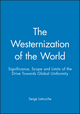 The Westernization of the World: Significance, Scope and Limits of the Drive Towards Global Uniformity (0745614299) cover image