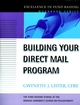 Building Your Direct Mail Program (The Excellence in Fund Raising Workbook Series) (0787955299) cover image
