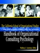The California School of Organizational Studies Handbook of Organizational Consulting Psychology: A Comprehensive Guide to Theory, Skills, and Techniques (0787958999) cover image