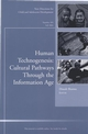Human Technogenesis: Cultural Pathways through the Information Age: New Directions for Child and Adolescent Development, Number 105 (0787977799) cover image