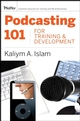 Podcasting 101 for Training and Development: Challenges, Opportunities, and Solutions (0787988499) cover image
