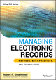 Managing Electronic Records: Methods, Best Practices, and Technologies (1118218299) cover image