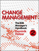 The BIM Manager's Handbook, Part 2: Change Management (1118987799) cover image