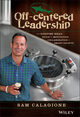 Off-Centered Leadership: The Dogfish Head Guide to Motivation, Collaboration and Smart Growth (1119141699) cover image