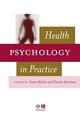 Health Psychology in Practice (1405110899) cover image