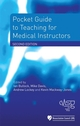 Pocket Guide to Teaching for Medical Instructors, 2nd Edition (1405175699) cover image