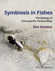 Symbiosis in Fishes: The Biology of Interspecific Partnerships (1405185899) cover image
