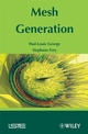 Mesh Generation, 2nd Edition (1848210299) cover image