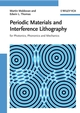 Periodic Materials and Interference Lithography: For Photonics, Phononics and Mechanics (3527319999) cover image