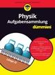 Aufgabensammlung Physik für Dummies (3527800999) cover image