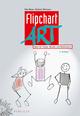 FlipchartArt: Ideen für Trainer, Berater und Moderatoren (3895786799) cover image