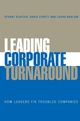 Leading Corporate Turnaround: How Leaders Fix Troubled Companies (047002559X) cover image