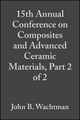 15th Annual Conference on Composites and Advanced Ceramic Materials, Part 2 of 2: Ceramic Engineering and Science Proceedings, Volume 12, Issue 9/10 (047031589X) cover image