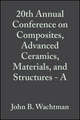 20th Annual Conference on Composites, Advanced Ceramics, Materials, and Structures - A: Ceramic Engineering and Science Proceedings, Volume 17, Issue 3 (047031639X) cover image