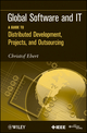 Global Software and IT: A Guide to Distributed Development, Projects, and Outsourcing (047063619X) cover image