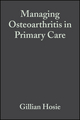 Managing Osteoarthritis in Primary Care (047069839X) cover image