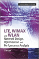 LTE, WiMAX and WLAN Network Design, Optimization and Performance Analysis (047074149X) cover image
