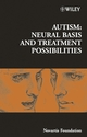 Autism: Neural Basis and Treatment Possibilities (047085099X) cover image