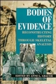 Bodies of Evidence: Reconstructing History through Skeletal Analysis (047104279X) cover image