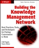 Building the Knowledge Management Network: Best Practices, Tools, and Techniques for Putting Conversation to Work (047121549X) cover image