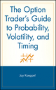 The Option Trader's Guide to Probability, Volatility, and Timing (047122619X) cover image